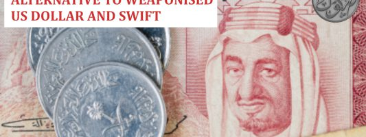 Islamic Finance offers Alternative to Weaponised US Dollar and SWIFT